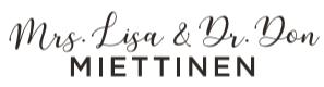 Mrs. Lisa & Dr. Don Miettinen